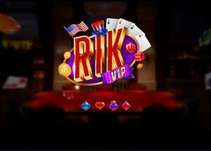 RikVip – Cổng game bài nổi tiếng và uy tín nhất hiện nay